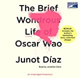 Junot Diaz: The Brief Wondrous Life of Oscar Wao (Includes Story Collection Drown) (Unabridged)