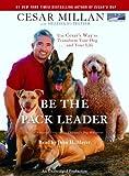 Cesar Millan: Be the Pack Leader