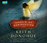 Donohue, Keith: Angels of Destruction, Narrated By Cassandra Campbell, 12 Cds [Complete & Unabridged Audio Work]