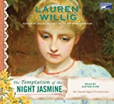 Willig, Lauren: The Temptation of the Night Jasmine, Narrated By Justine Eyre, 12 Cds [Complete & Unabridged Audio Work]