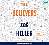 Heller, Zoe: The Believers: a Novel, Narrated By Andrea Martin, 9 Cds [Complete & Unabridged Audio Work]