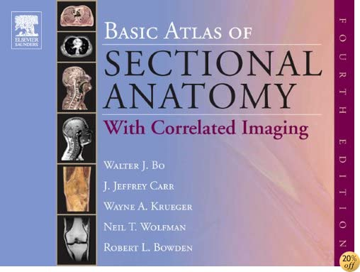 Basic Atlas of Sectional Anatomy: With Correlated Imaging, 4e