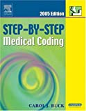 Buck, Carol J.: Step-by-step Medical Coding 2005