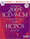 Buck, Carol J.: Saunders 2005 ICD-9-CM: Volumes 1,2, & 3 and HCPS Level II