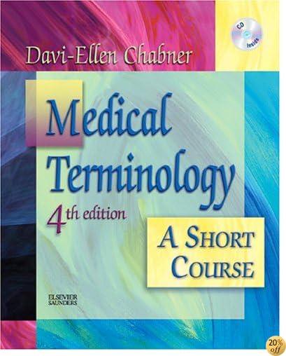 Medical Terminology: A Short Course, 4e