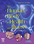 The Human Body in Health and Illness by…