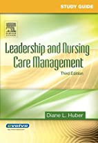 Study Guide for Leadership and Nursing Care…
