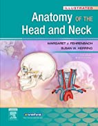 Illustrated Anatomy of the Head and Neck by…