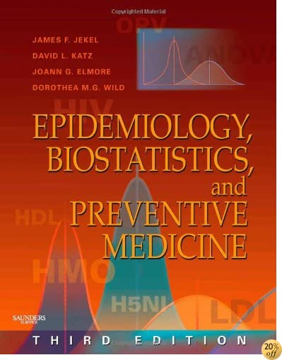 TEpidemiology, Biostatistics and Preventive Medicine: With STUDENT CONSULT Online Access, 3e (Jekel's Epidemiology, Biostatistics, Preventive Medicine, Public Health)