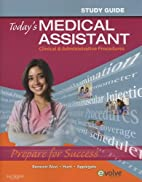 Today's Medical Assistant: Clinical &…