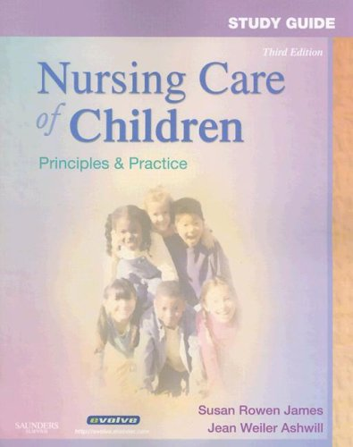 study-guide-for-nursing-care-of-children-principles-and-practice-3e