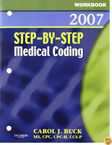Step-by-Step Medical Coding 2007 Edition - Text, Workbook, 2008 ICD-9-CM, Volumes 1 & 2 Standard Edition and 2007 CPT Standard Edition Package, 1e