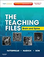 The Teaching Files: Brain and Spine: Expert…