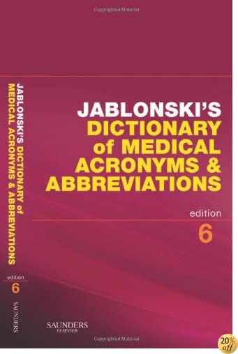 Jablonski's Dictionary of Medical Acronyms and Abbreviations with CD-ROM, 6e (Dictionary of Medical Acronyms & Abbreviations)