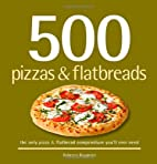 500 Pizzas & Flatbreads: The Only Pizza &…