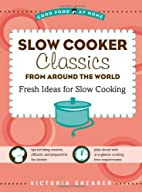 Slow Cooker Classics from Around the World…