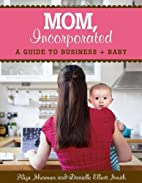 MOM, Incorporated by Aliza Sherman