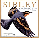 David Allen Sibley: Sibley: The Birder's Year 2008 Wall Calendar