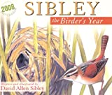 David Allen Sibley: Sibley: The Birder's Year 2008 Daily Boxed Calendar