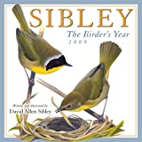 David Allen Sibley: Sibley: The Birder's Year 2009 Wall Calendar (Calendar)