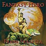 Frank Frazetta: Fantasy Hero The Classic Art of Frank Frazetta 2009 Wall Calendar (Calendar)