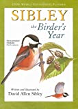 David Allen Sibley: Sibley: The Birder's Year 2009 Weekly Engagement Planner (Calendar)