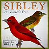 David Allen Sibley: Sibley: The Birder's Year 2010 Wall Calendar (Calendar)