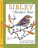 David Allen Sibley: Sibley: The Birder's Year 2010 Weekly Engagement Planner (Calendar)