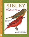 David Allen Sibley: Sibley: The Birder's Year 2011 Weekly Engagement Planner (Calendar)