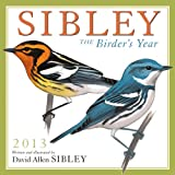 David Allen Sibley: Sibley: The Birder's Year 2013 Wall (calendar)