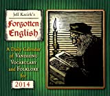 Kacirk, Jeffrey: Forgotten English 2014 Boxed/Daily (calendar)