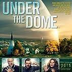 Under the Dome(TM) 2015 Wall Calendar by CBS…
