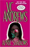 Andrews, V. C.: April Shadows