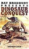 Leigh, Stephen: Ray Bradbury Presents Dinosaur Conquest