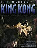 Wake, Jenny: The Making of King Kong : The Journey Behind the Magic