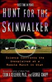 KELLEHER, COLM A.: Hunt for the Skinwalker: Science Confronts the Unexplained at a Remote Ranch in Utah