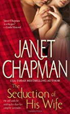 The Seduction of His Wife by Janet Chapman