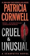 Cruel and Unusual: A Kay Scarpetta Novel by…