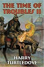 The Time of Troubles II by Harry Turtledove