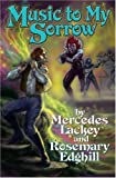 Lackey, Mercedes: Music to My Sorrow (Bedlam's Bard)