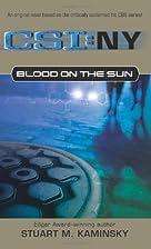 Blood On The Sun (CSI: NY) by Stuart M.…