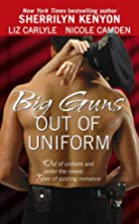 Big Guns Out of Uniform (BAD to the Bone /…