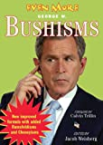 Weisberg, Jacob: Even More Bushisms