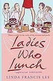 Linda Francis Lee: Ladies Who Lunch