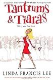 Linda Francis Lee: Tantrums & Tiaras