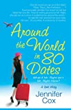 Jennifer Cox: Around the World in 80 Dates: What if Mr. Right Isn't Mr. Right Here, A True Story