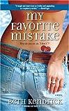 Kendrick, Beth: My Favorite Mistake