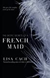 Cach, Lisa: The Erotic Secrets of a French Maid