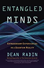 Entangled Minds: Extrasensory Experiences in…