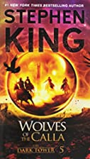 Wolves of the Calla (The Dark Tower, Book 5)…